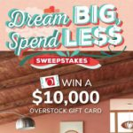 Enter To #Win A $10,000 Overstock GC In The Dream Big, Spend Less #Sweepstakes Ends 5-31