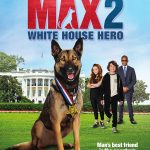 MAX 2: White House Hero Blu-ray Review & #Giveaway! Ends 6-5