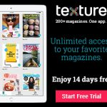 Texture- Get Unlimited Access To Your Favorite Magazines~
